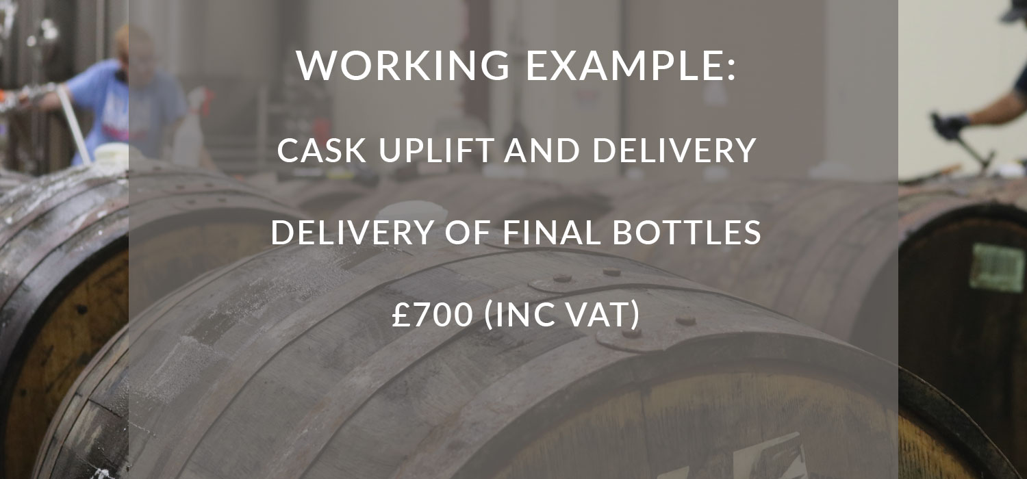 Working example: Cask uplift and delivery, delivery of final bottles £700 (inc VAT)